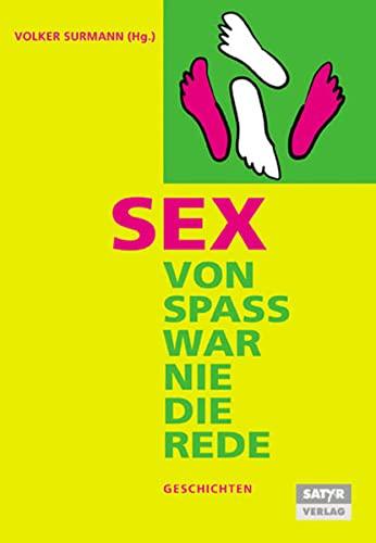 Sex Von Spaß war nie die Rede: Volker Surmann (Autor,