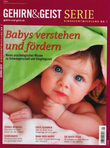 9783938639726: Babys verstehen und fördern: Gehirn&Geist Serie Kindesentwicklung Nr. 1