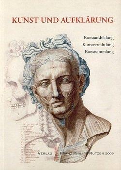 9783938646038: Kunst und Aufklärung im 18. Jahrhundert: Kunstausbildung der Akademien. Kunstvermittlung der Fürsten. Kunstsammlung der Universität