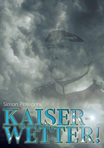 Kaiserwetter (Du Gute Alte Zeit): Simon Pellegrini