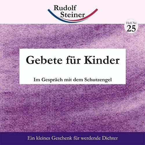 Gebete für Kinder: Im Gespräch mit den: Steiner, Rudolf