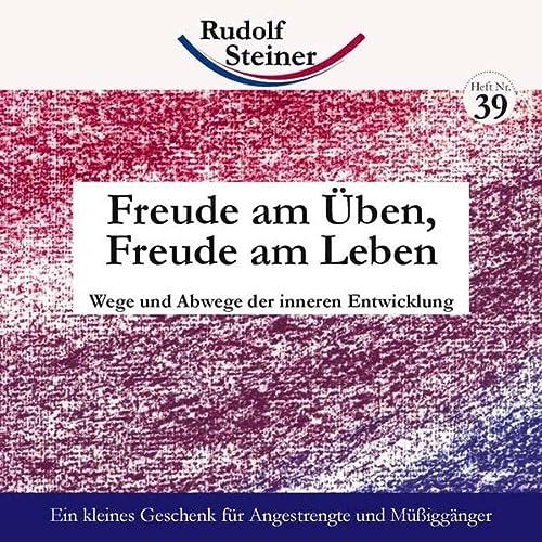 Freude am Üben, Freude am Leben: Wege: Steiner, Rudolf
