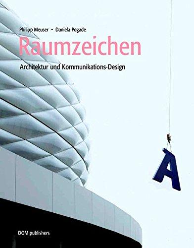 Raumzeichen: Architektur und Kommunikations-Design Meuser, Philipp and