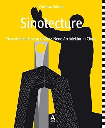 9783938666302: Sinotecture: New Architecture in China / Neue Architektur in China