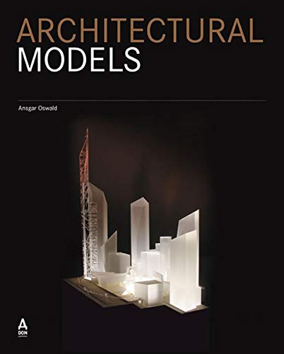 Architectural Models: Oswald, Ansgar