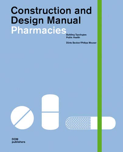 PHARMACIES (Construction and Design Manual): BECKER, DORTE