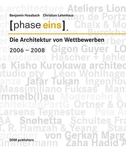 9783938666593: phase eins. 2006-2008 Bd. 2: Die Architektur von Wettbewerben 2006-2008