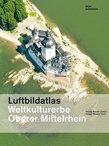 Luftbildatlas Weltkulturerbe Oberer Mittelrhein (inkl. CD-ROM): Ansgar Oswald