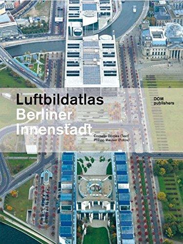 9783938666791: Luftbildatlas Berliner Innenstadt: Karten, Pläne und Fotos