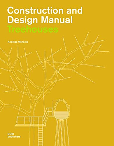 TREE: CONSTRUCTION & DESIGN MANUAL (Construction and Design Manual): WENNING, ANDREAS