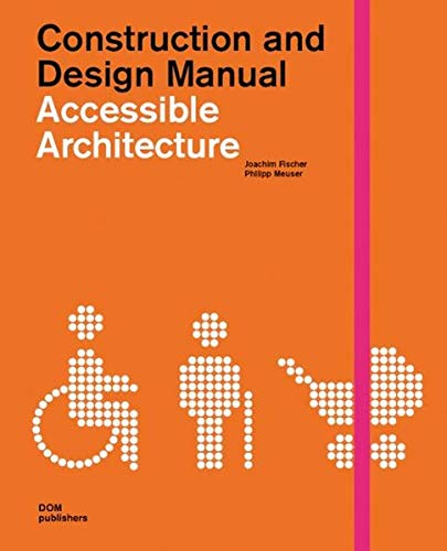 9783938666975: ACCESSIBLE ARCHITECTURE (Construction and Design Manual)