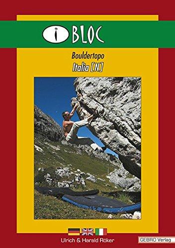 iBloc Bouldertopo Italia (Paperback): Harald Röker, Ulrich Röker