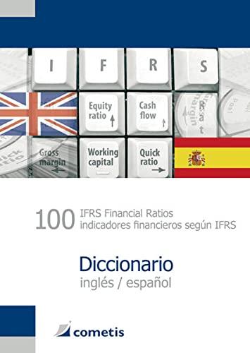 9783938694053: 100 IFRS Financial Ratios / indicatores financieros según IFRS Diccionario - inglés / español (English and Spanish Edition)