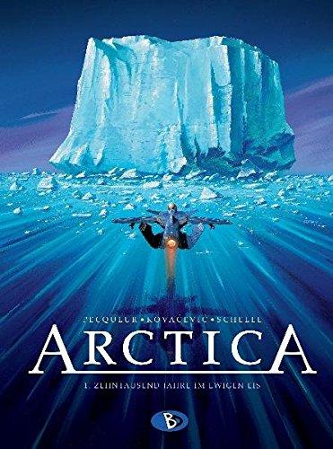 9783938698372: Arctica 01. Zehntausend Jahre im ewigen Eis