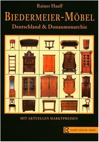 Biedermeier-Möbel * Deutschland - Donaumonarchie von Haaff, Rainer ...