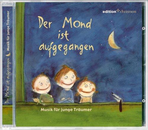 9783938704134: Der Mond ist aufgegangen. Musik für junge Träumer, 1 Audio-CD