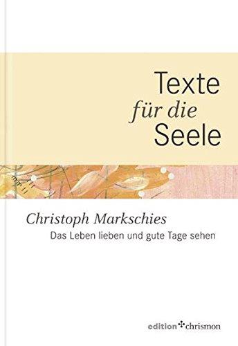 9783938704875: Das Leben lieben und gute Tage sehen: Texte für die Seele - Band 1