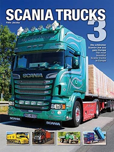 9783938711705: Scania Trucks 3: Die schönsten Scania-LKW aus ganz Europa