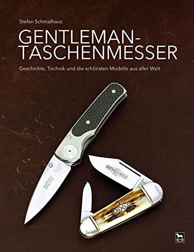 9783938711729: Gentleman-Taschenmesser: Geschichte, Technik und die schönsten Modelle aus aller Welt