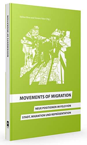 9783938714379: Movements of Migration: Neue Positionen im Feld von Stadt, Migration und Repräsentation