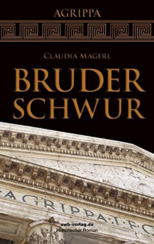 Bruderschwur : Historischer Roman - Claudia Magerl