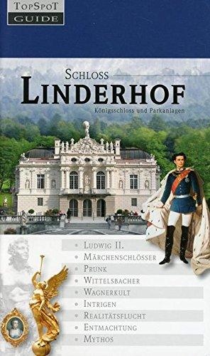 Schloss Linderhof: Konigsschloss und Parkanlagen: Gisela Schinzel-Penth, Klaus