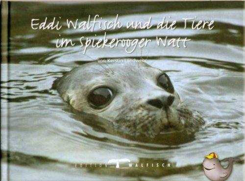 9783938737132: Eddi Walfisch und die Tiere im Spiekerooger Watt (Livre en allemand)