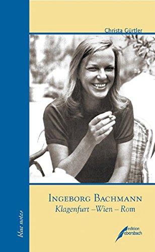 Ingeborg Bachmann: Klagenfurt - Wien - Rom (blue notes) - Gürtler, Christa