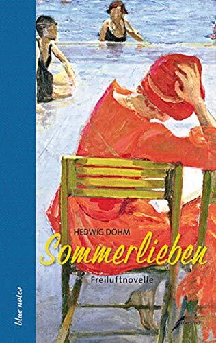 Sommerlieben : Freiluftnovelle - Hedwig Dohm