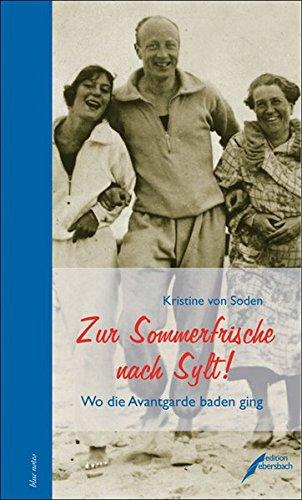 9783938740576: Zur Sommerfrische nach Sylt !: Wo die Avantgarde baden ging