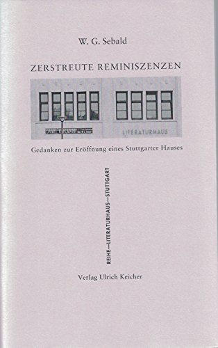 Zerstreute Reminiszenzen. Gedanken zur Eröffnung eine Stuttgarter Hauses. (3938743638) by W.G. Sebald