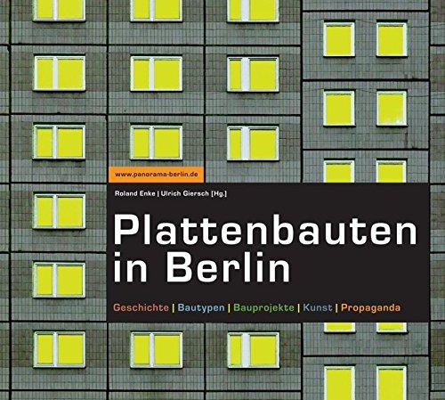 9783938753316: Plattenbauten in Berlin: Geschichte-Bautypen-Bauprojekte-Kunst-Propaganda