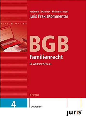 9783938756560: juris PraxisKommentar BGB 4. Familienrecht: Inklusive 12 Monate Online-Zugriff auf zitierte Entscheidungen, Normen und Aktualisierungen: Band 4