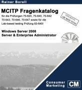 Der MCITP Windows Server 2008 Server & Enterprise Administrator Fragenkatalog: Rainer Borell