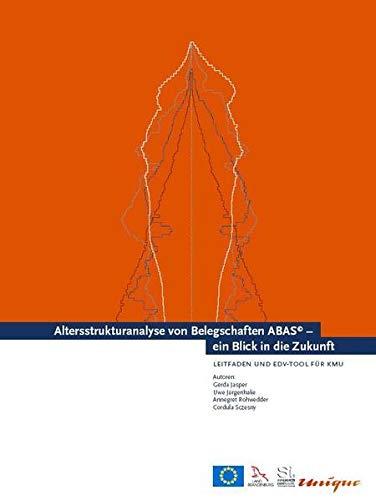 9783938765050: Altersstrukturanalyse von Belegschaften ABAS© - ein Blick in die Zukunft: Leitfaden und EDV-Tool für KMU (Livre en allemand)