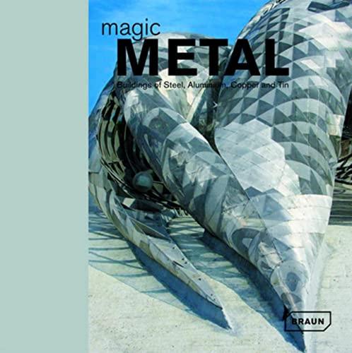 9783938780312: Magic Metal: Buildings of Steel, Aluminum, Copper and Tin