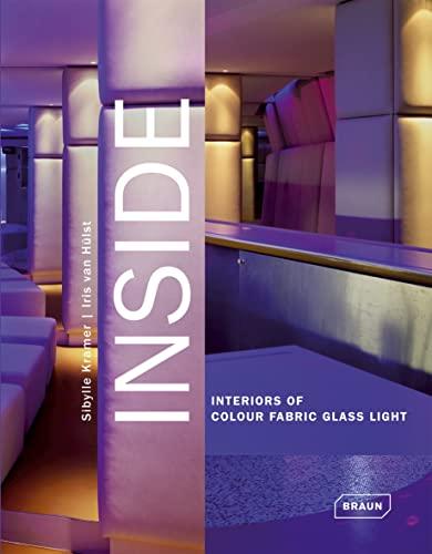 Inside: Interiors of Colour Fabric Glass Light: Sybille Kramer; Iris Van Huelst