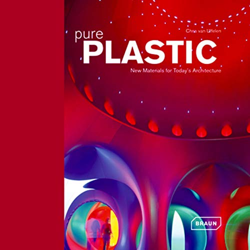 PURE PLASTIC. New Materials for Today?s Architecture.