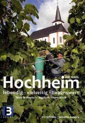 9783938783467: Hochheim am Main: lebendig - vielseitig - liebenswert