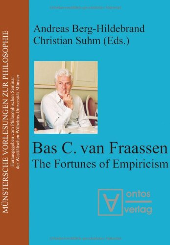 Bas van Fraassen: The Fortunes of Empiricism (Munster Lectures on Philosophy)