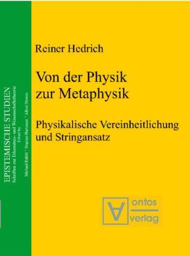 9783938793473: Von der Physik zur Metaphysik: Physikalische Vereinheitlichung und Stringansatz