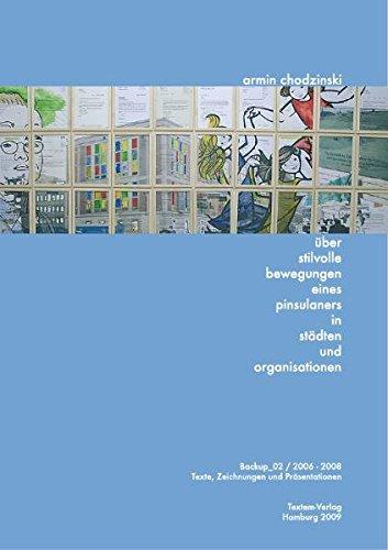 Über stilvolle Bewegungen eines Pinsulaners in Städten und Organisationen: Texte, ...