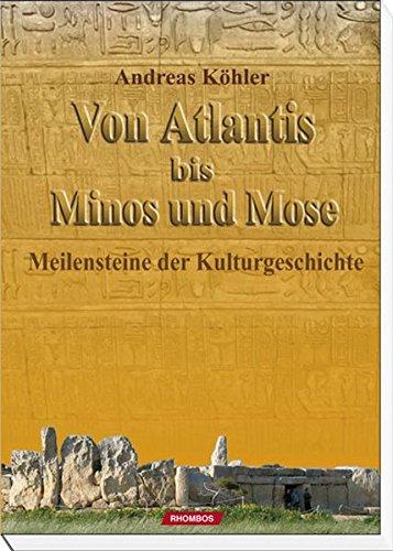 9783938807873: Von Atlantis bis Minos und Mose: Meilensteine der Kulturgeschichte