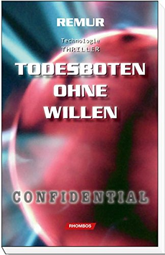 9783938807934: Todesboten ohne Willen: Technologie-Thriller