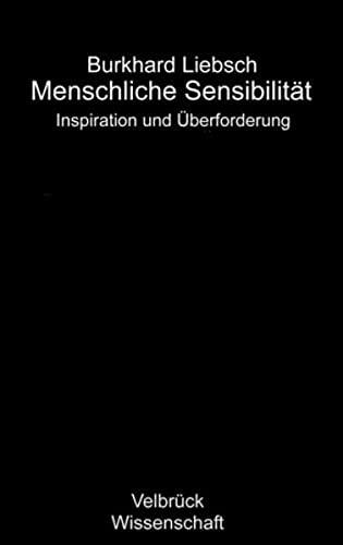 9783938808535: Menschliche Sensibilität: Inspiration und Überforderung