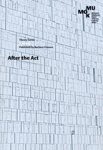 9783938821800: After the Act: The (Re)Presentation of Performance Art