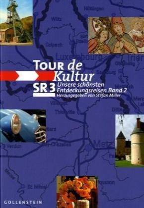 Tour de Kultur 2: Unsere schönsten Entdeckungsreisen Band 2