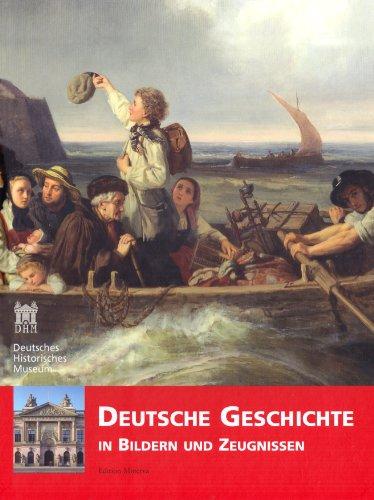9783938832554: Deutsche Geschichte in Bildern und Zeugnissen