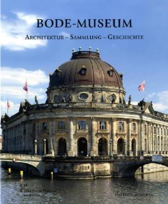 9783938832608: Bode-Museum: Architektur - Sammlung - Geschichte