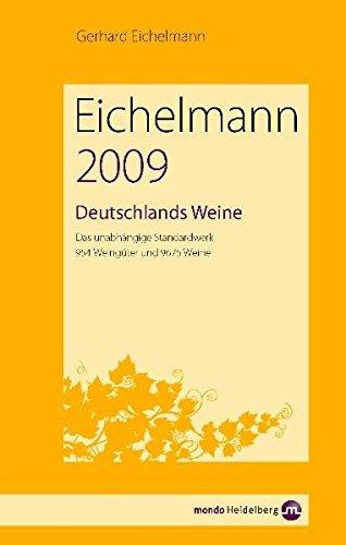 Eichelmann Deutschlands Weine 2009: Das unabhängige Standardwerk. 935 Weingüter und 9792 ...